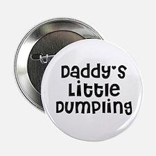 Daddy's Little Dumpling Button