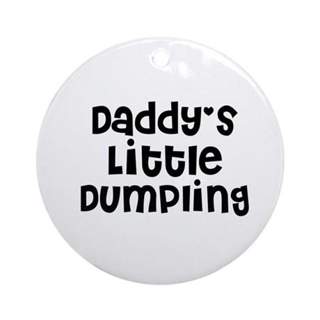 Daddy's Little Dumpling Ornament (Round)
