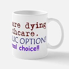 Public Option: REAL Choice! Mug