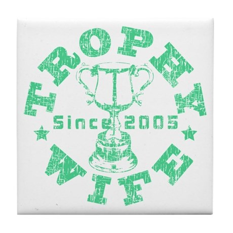 Trophy Wife since 05 Green Tile Coaster