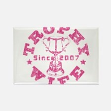 Trophy Wife since 07 Pink Rectangle Magnet
