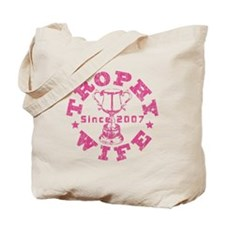 Trophy Wife since 07 Pink Tote Bag