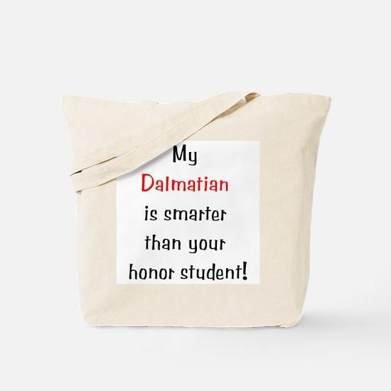 My Dalmatian is smarter... Tote Bag