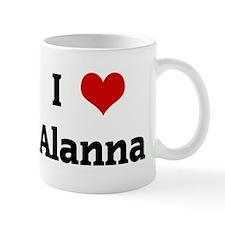 I Love Alanna Small Mug