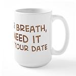 Save Your Breath Large Mug