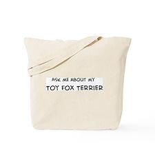 Ask me: Toy Fox Terrier  Tote Bag