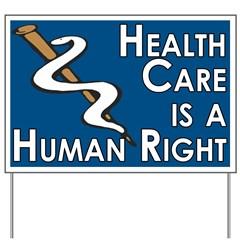 Health Care: Human Right Yard Sign