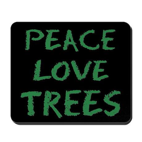 Peace Love Trees Mousepad
