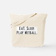 Eat, Sleep, Play Netball Tote Bag