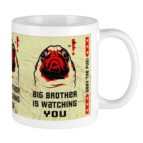 PUG- Big Brother is Watching YOU! Mug