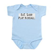 Eat, Sleep, Play Kickball Infant Creeper