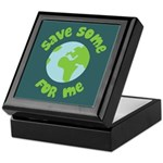 Save Some (Planet Earth) For Me Keepsake Box