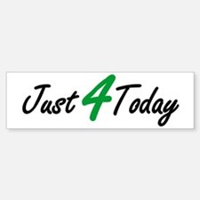JUST 4 TODAY 12 Step Recovery Bumper Bumper Bumper Sticker