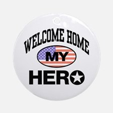 Welcome Home My Hero Ornament (Round)