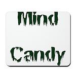 Mind Candy Mousepad