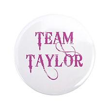 "TEAM TAYLOR 3.5"" Button"
