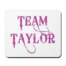 TEAM TAYLOR Mousepad