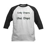 Only Dopes Use Dope Kids Baseball Jersey