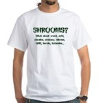 SHROOMS? White T-Shirt