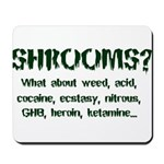 SHROOMS? Mousepad