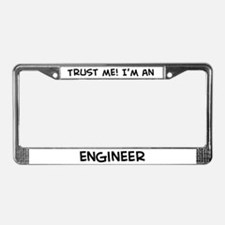 Trust Me: Engineer License Plate Frame