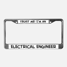 Trust Me: Electrical Engineer License Plate Frame