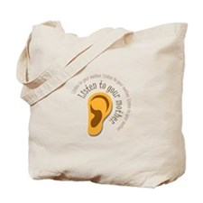 Listen To Your Mother Tote Bag