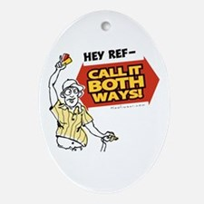 Call it both ways! Oval Ornament