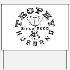 Trophy Husband Since 2000 Yard Sign
