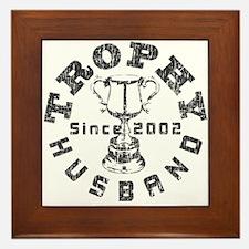 Trophy Husband Since 2002 Framed Tile
