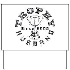 Trophy Husband Since 2002 Yard Sign
