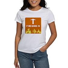 Fire Goes In...fire Escape Women's T-Shirt