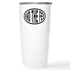 End the Fed Travel Mug