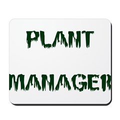 Plant Manager Mousepad