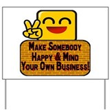 Mind your business Yard Signs