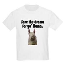 Save the drama for yo' llama Kids T-Shirt