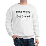 Don't Worry Get Stoned Sweatshirt