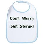 Don't Worry Get Stoned Bib