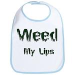 Weed My Lips Bib