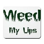 Weed My Lips Mousepad