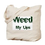 Weed My Lips Tote Bag