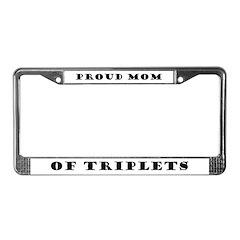 Proud Mom of Triplets License Plate Frame