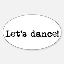 Let's dance! Oval Decal