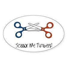 Scissor Me Timbers Oval Decal