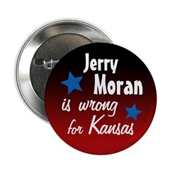 Jerry Moran is wrong for Kansas button