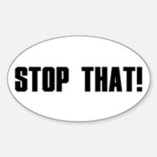 Stop That! Oval Decal