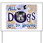 Dogs Go To Heaven Yard Sign