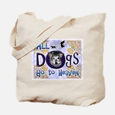 Dogs Go To Heaven Tote Bag