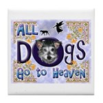 Dogs Go To Heaven Tile Coaster