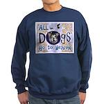 Dogs Go To Heaven Sweatshirt (dark)